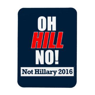 Oh Hügel nein! Lustiger Anti-Hillary Clinton 2016 Magnet