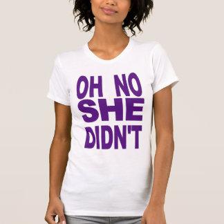 Oh kein tat sie nicht! T - Shirt