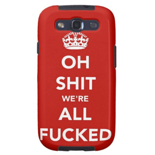 Oh S *** sind wir aller F'ed Samsung Kasten Galaxi Etui Fürs Galaxy SIII