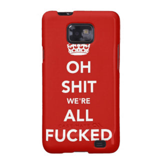 Oh S *** sind wir aller F'ed Samsung Kasten Galaxi Samsung Galaxy S2 Hülle