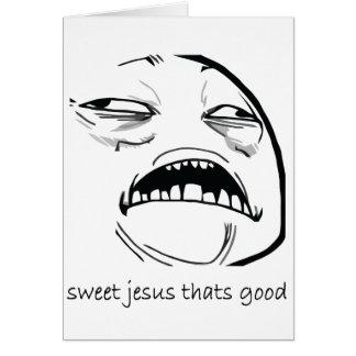 Oh süßer Jesus, der gutes Raserei-Gesicht Meme ist Grußkarten