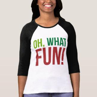 Oh, welcher Spaß! T-Shirt