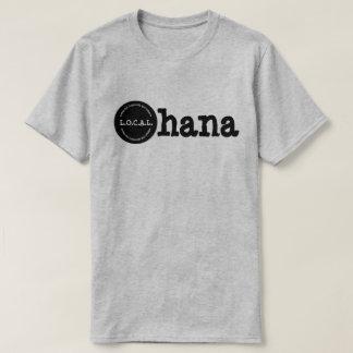 Ohana L.O.C.A.L.Loving unsere Gemeinschaft und T-Shirt
