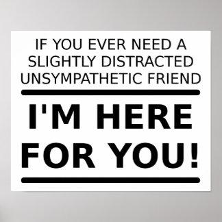 Ohne Mitgefühl Freund für Sie lustiges Plakat