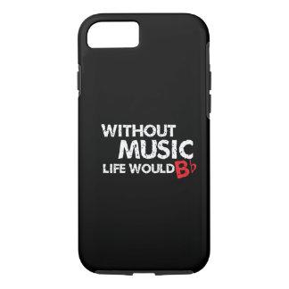Ohne Musik wurde das Leben flaches b! iPhone 8/7 Hülle