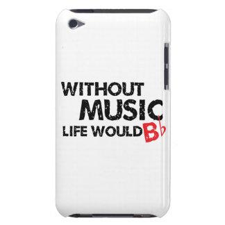 Ohne Musik wurde das Leben flaches B iPod Touch Cover