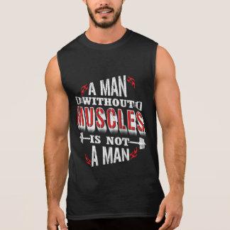 Ohne Muskeln nicht eine Mann-ist lustige Ärmelloses Shirt