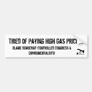 oilrigapplication, ermüdet vom Zahlen hohen GasPri Autoaufkleber