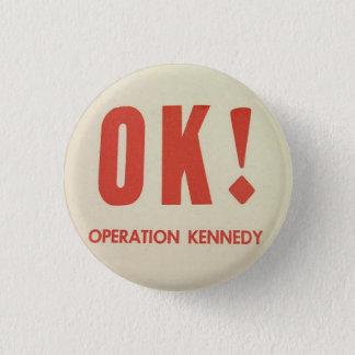 OKAYoperations-Kennedy pinback Runder Button 3,2 Cm