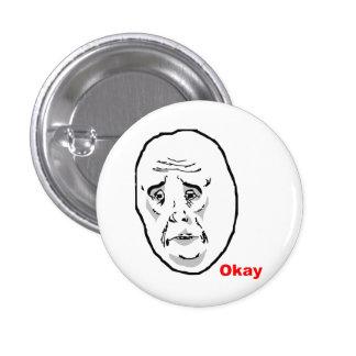 OkayTyp-Raserei-Gesicht Meme Runder Button 2,5 Cm