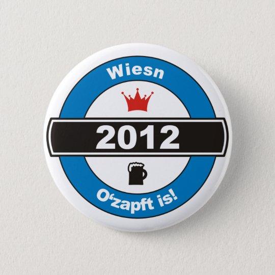 oktoberfest 2012 Wiesn ozapft is.png Runder Button 5,7 Cm