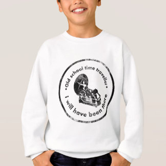 Old School Time Traveller Sweatshirt