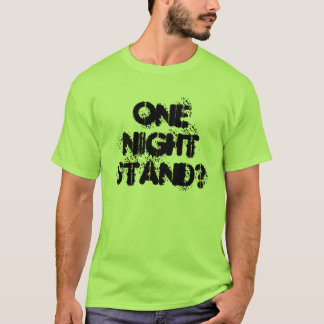 One-Night-Stand T-Shirt
