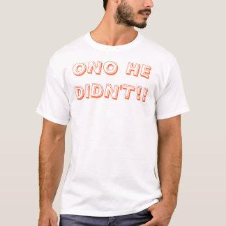 ONO TAT ER NICHT!! T-Shirt