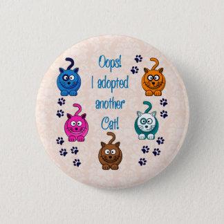 Oops!  Ich adoptierte eine andere Katze! Runder Button 5,7 Cm