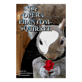 Opern-Phantom-Eichhörnchen Poster