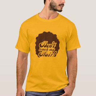 "oranges 70's-T-Shirt ""Don't touch my Hair!"" T-Shirt"