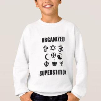 Organisierter Aberglaube Sweatshirt