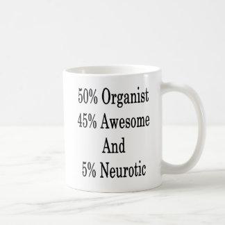 Organist 50 Neurotic 45 fantastisch und 5 Kaffeetasse