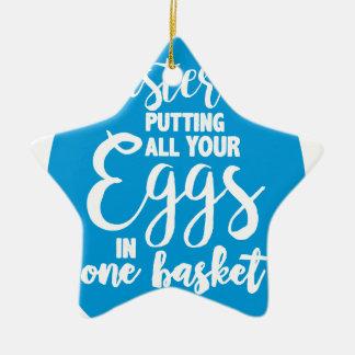 Ostern setzt alle Ihre Eier in einen Korb ein Keramik Ornament