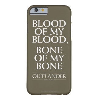 "Outlander | ""Blut meines Bluts, Knochen meines Barely There iPhone 6 Hülle"