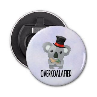 Overkoalafied Wortspiel-niedlicher Koala im Runder Flaschenöffner