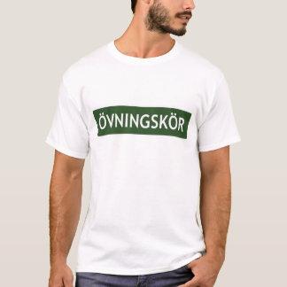 """ÖVNINGSKÖR (""""Studentenfahrer"""" oder """"Anfänger"""") T-Shirt"""