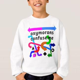 Oxymorons verwirren mich sweatshirt