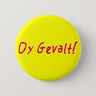 Oy Gevalt! Runder Button 5,1 Cm