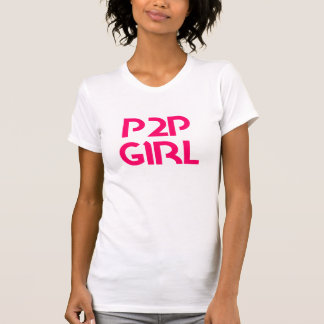 """P2p-Mädchen """"Lohn zum zu spielen """" T-Shirt"""