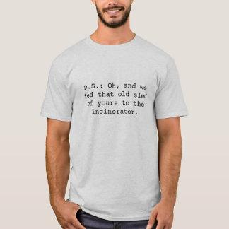 P.S.: Über Ihren Schlitten… T-Shirt