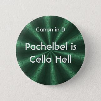 Pachelbel ist Cello-Hölle - Knopf Runder Button 5,7 Cm