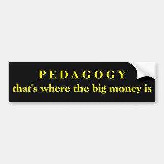 Pädagogik - die ist, wo das große Geld ist Autoaufkleber