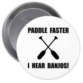 Paddel hören schneller Banjos Runder Button 10,2 Cm