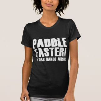 Paddel schneller höre ich Banjo-Musik T-shirt
