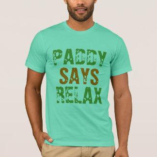 Paddy sagt sich entspannen T-Shirt
