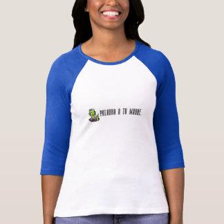 Palabra ein tu Madre T-Shirt