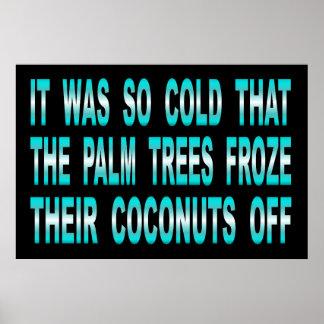 Palmen froren ihre Kokosnüsse weg vom Zeichen ein Poster
