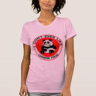 Pandas mögen nicht einmal chinesische Nahrung T-Shirt
