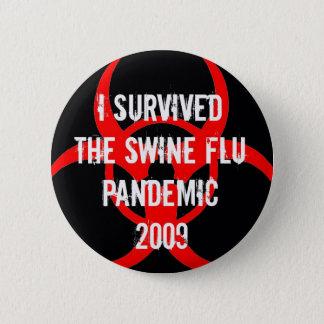 Pandemischer Überlebender der SCHWEIN-Grippe - Runder Button 5,7 Cm