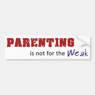 Parenting ist nicht für das schwache autoaufkleber