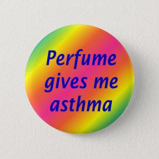Parfüm geben mir Asthma Runder Button 5,1 Cm