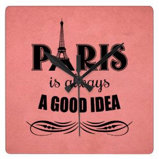 Paris ist immer eine gute Idee Quadratische Wanduhr