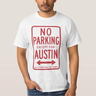 Parkverbot außer Austin-Zeichen T-Shirt