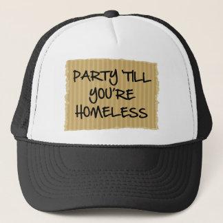 Party 'bis Sie obdachlos sind Truckerkappe