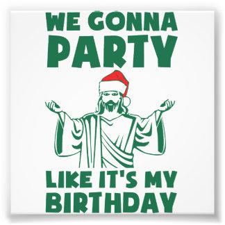 Party wie es ist ein Weihnachtsgeburtstag Fotografischer Druck