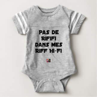 PAS DE RIFIFI DANS MES RIFF HI-FI - Wortspiele Baby Strampler