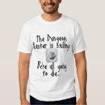 Passen Sie auf, wenn der Kerker-Meister… lächelt Shirt