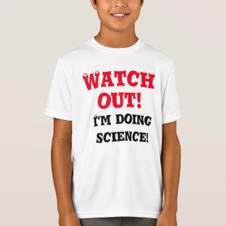 """""""Passen Sie heraus auf! Ich tue Wissenschaft!"""" T - T-Shirt"""