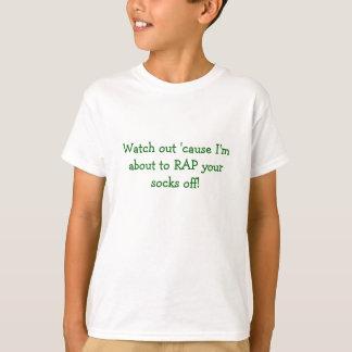 Passen Sie heraus auf, weil ich ungefähr zum RAP Shirt